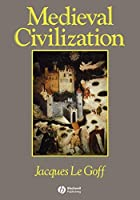 Medieval Civilization 400-1500 by Jacques Le…