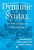 Gabbay, Dov M.: Dynamic Syntax: The Flow of Language Understanding