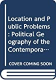 COX: Location and Public Problems: Political Geography of the Contemporary World