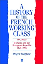A History of the French Working Class,…