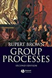 Brown, Rupert: Group Processes: Dynamics Within and Between Groups