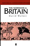 Walker, David: The Normans in Britain