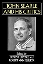 John Searle and His Critics (Philosophers…