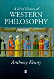 Kenny, Anthony John Patrick: A Brief History of Western Philosophy
