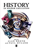 Booth, Alan: History in Higher Education: New Directions in Teaching and Learning