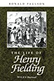 Paulson, Ronald: The Life of Henry Fielding: A Critical Biography