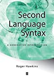 Hawkins, Roger: Second Language Syntax: A Generative Introduction