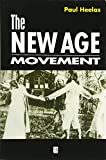 Heelas, Paul: The New Age Movement: The Celebration of the Self and the Sacralization of Modernity