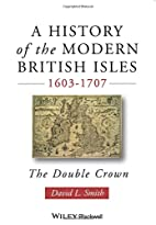 A history of the Modern British Isles,…