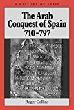 Collins, Roger: The Arab Conquest of Spain 710-797
