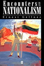 Encounters With Nationalism by Ernest…
