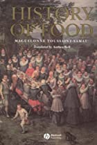 A History of Food by Maguelonne…