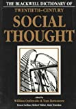 Outhwaite, William: The Blackwell Dictionary of Twentieth-Century Social Thought