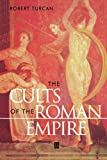 Nevill, Antonia: The Cults of the Roman Empire