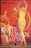 Turcan, Robert: The Cults of the Roman Empire