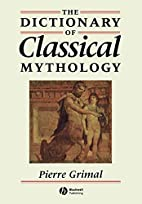 The Dictionary of Classical Mythology by…