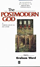 The Postmodern God: A Theological Reader by…