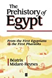 Midant-Reynes, Beatrix: The Prehistory of Egypt
