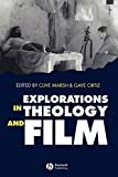 Marsh, Clive: Explorations in Theology and Film: Movies and Meaning