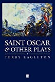 Eagleton, Terry: St. Oscar and Other Plays
