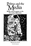 Seaton, Jean: Politics & the Media: Harlots and Prerogatives at the Turn of the Millennium