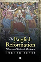 The English Reformation: Religion and…