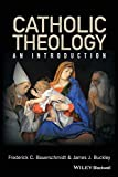 Buckley: Introduction to Catholic Theology