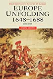 Stoye, John: Europe Unfolding, 1648-1688