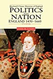 Loades, D. M.: Politics and Nation: England 1450 - 1660 (Blackwell Classic Histories of England)