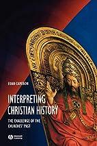 Interpreting Christian History by Euan…