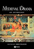 Walker, Greg: Medieval Drama: An Anthology