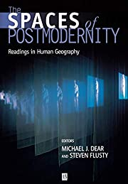 The Spaces of Postmodernity: Readings in…