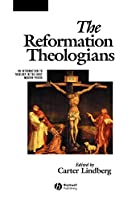 The Reformation Theologians: An Introduction&hellip;