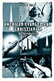 Noll, Mark A.: American Evangelical Christianity: An Introduction