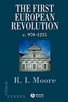 The First European Revolution: 970-1215 by…