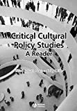 Lewis, Justin: Critical Cultural Policy Studies: A Reader