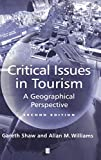 Shaw, Gareth: Critical Issues in Tourism : A Geographical Perspective