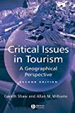 Williams, Allan M.: Critical Issues in Tourism: A Geographical Perspective
