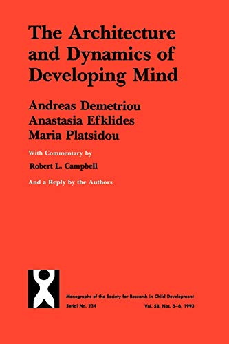 architecture-and-dynamics-of-developing-mind-experiential-structuralism-as-a-frame-for-unifying-cognitive-development-theories-monographs-of-the-society-for-research-in-child-development