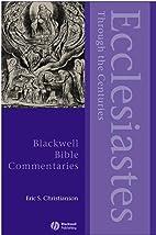 Ecclesiastes Through the Centuries by Eric…