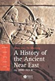 Van De Mieroop, Marc: History of the Ancient Near East: Ca. 3000-323 Bc