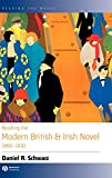 Schwarz, Daniel R.: Reading the Modern British and Irish Novel 1890-1930 (Reading the Novel)