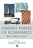 Famous Fables of Economics Myths of Market Failures