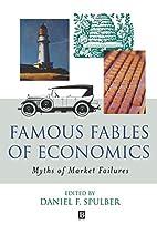 Famous Fables of Economics: Myths of Market…