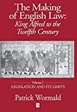 Patrick Wormald: The Making of English Law: King Alfred to the Twelfth Century, Vol. 1: Legislation and its Limits