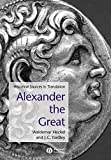 Heckel, Waldemar: Alexander the Great: Historical Texts in Translation