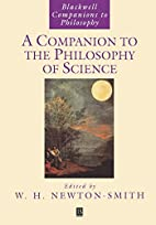 A Companion to the Philosophy of Science by…