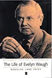Patey, Douglas Lane: The Life of Evelyn Waugh: A Critical Biography