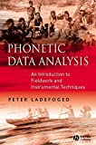 Ladefoged, Peter: Phonetic Data Analysis: An Introduction to Fieldwork and Instrumental Techniques