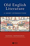 Donoghue, Daniel: Old English Literature: A Short Introduction